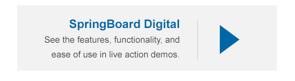 SpringBoard Digital - See the features, functionality, and ease of use in live action demos.