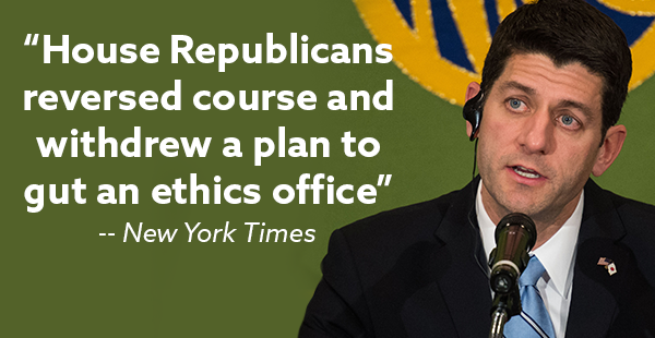 """House Republicans reversed course and withdrew a plan to gut an ethics office.""- New York Times"