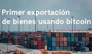 Se realizó la primera exportación oficial utilizando bitcoins