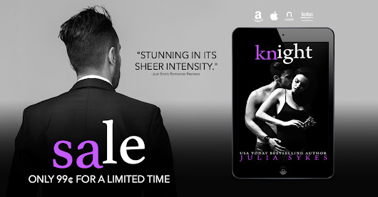 ONLY 99 PENNIES! Knight by Julia Sykes is ON SALE NOW!