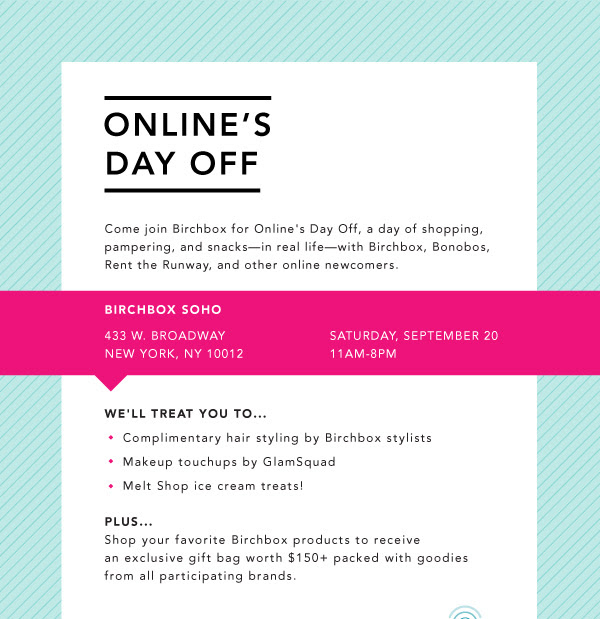 You're Invited: Celebrate Online's Day Off at Birchbox Soho!
