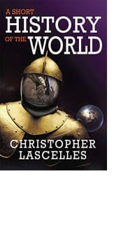 A Short History of the World by Christopher Lascelles