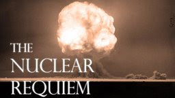 The Nuclear Requiem - The Ongoing Threat Posed by Nuclear Weapons
