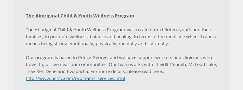 The Aboriginal Child & Youth Wellness Program The Aboriginal Child & Youth Wellness Program was...