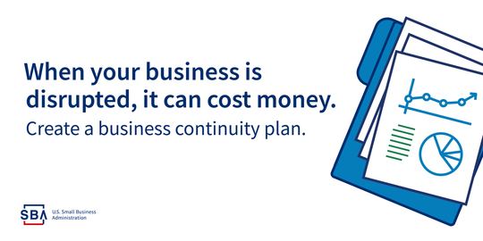 When your business is disrupted, it can cost money, create a business continuity plan SBA
