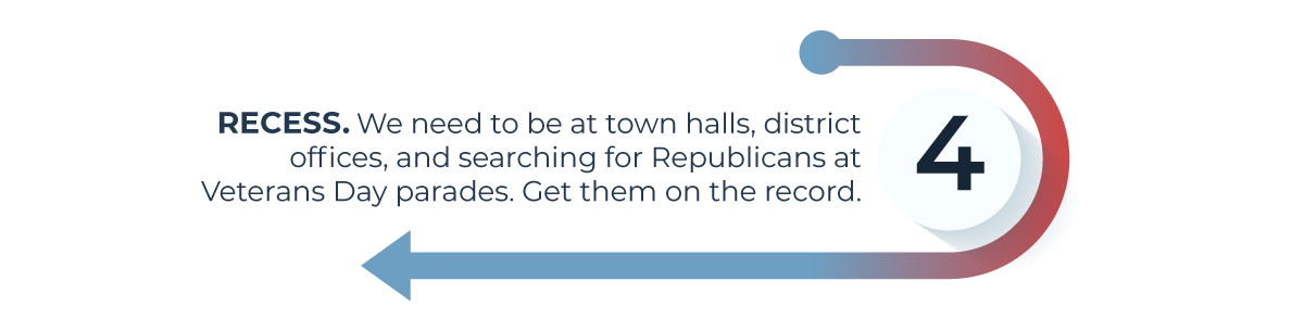 atl: stop 4 - recess is november 3 thru 11. find republicans and birddog them using our tactics.