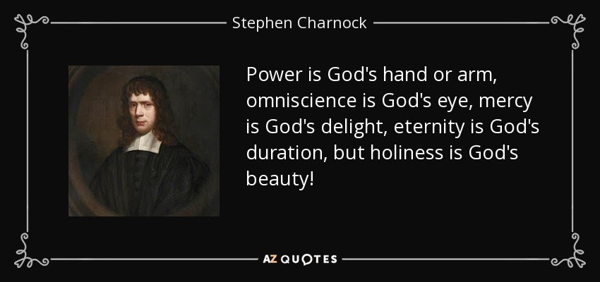Stephen Charnock Quote On God's Holiness, Mercy, Eternity and Beauty