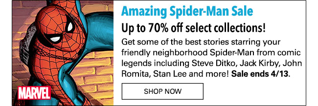 Amazing Spider-Man Masterworks Sale up to 70% off select collections! Get some of the best stories starring your friendly neighborhood Spider-Man from comic legends including  Steve Ditko, Jack Kirby, John Romita, Stan Lee and more! Sale ends 4/13. Shop Now
