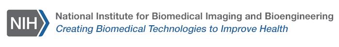 National Institute for Biomedical Imaging and Bioengineering Creating Biomedical Technologies to Improve Health