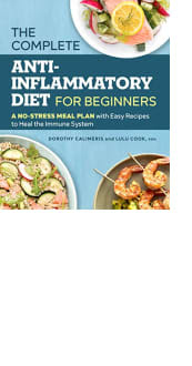 The Complete Anti-Inflammatory Diet for Beginners by Dorothy Calimeris and Lulu Cook