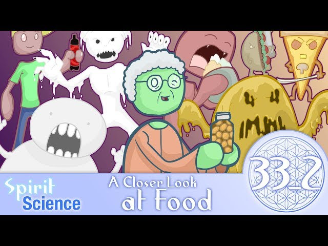 Spirit Science 33_2 ~ A Closer Look at Food  Sddefault