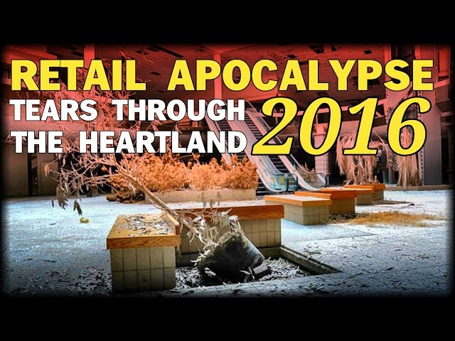 RETAIL APOCALYPSE 2016 TEARS THROUGH THE HEARTLAND  Sddefault