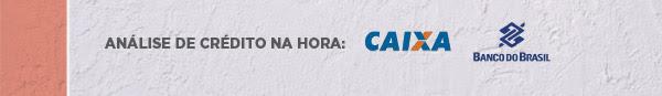 Análise de crédito na hora: Caixa Econômica Federal e Banco do Brasil.