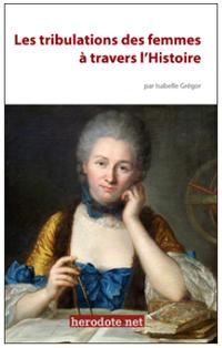 Les tribulations des femmes à travers l'histoire