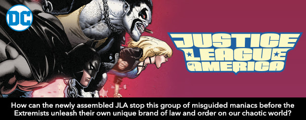 Justice League of America (2017-) #1 How can the newly assembled JLA stop this group of misguided maniacs before the Extremists unleash their own unique brand of law and order on our chaotic world?