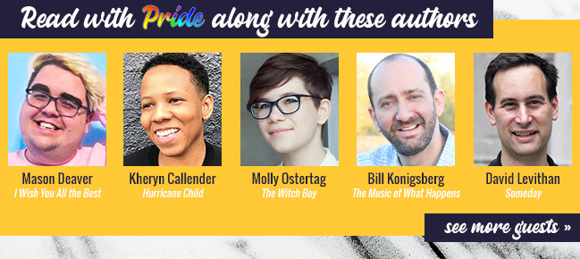 Read with Pride along with these authors: Mason Deaver - I Wish You All the Best Kheryn Callender - Hurricane Child Molly Ostertag - The Witch Boy Bill Konigsberg - The Music of What Happens David Levithan - Someday