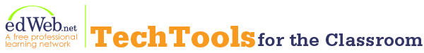 edWeb.net - TechTools for the Classroom