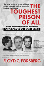 The Toughest Prison of All by Floyd C. Forsberg