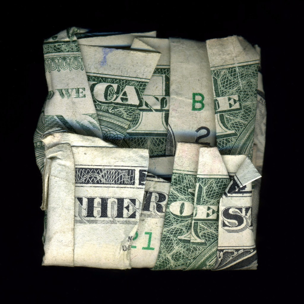 folded-currency photo by Dan Tague. Message: We Can Be Heroes