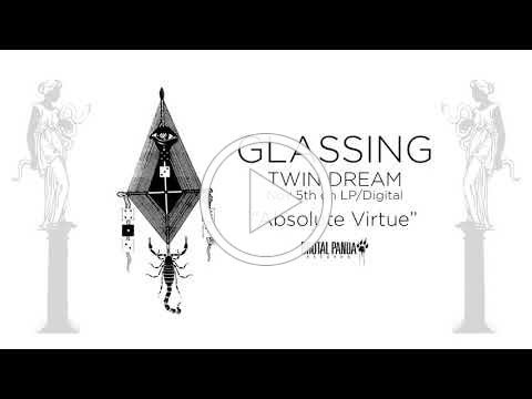 """GLASSING - """"Absolute Virtue"""" (Official Track Video)"""