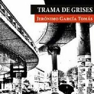 Trama de grises, de Jerónimo García Tomás