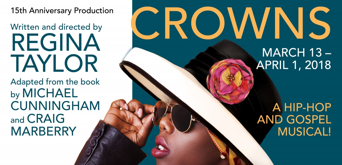 CROWNS Writtern and Directed by Regina Taylor, A hip-hop and gospel musical