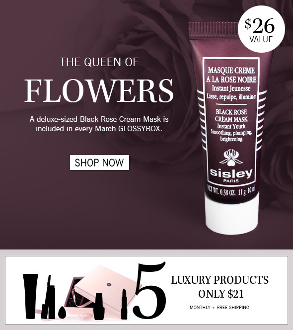 The Queen of Flowers ++ A deluxe-sized Black Rose Cream Mask is included in every March GLOSSYBOX.  $26 value >> Shop now
