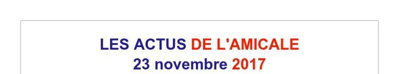 LES ACTUS DE L'AMICALE23 novembre 2017