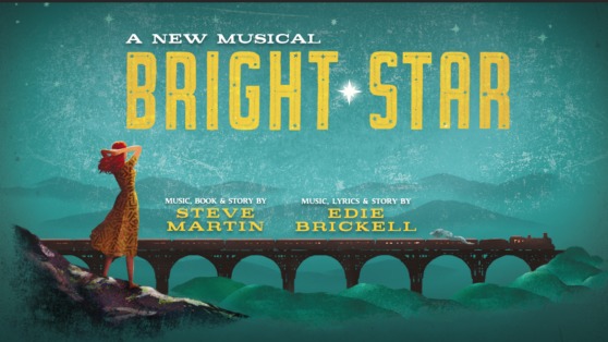A New Musical, Bright Star: Musica, Book and Lyrics by Steve Martin & Edie Brickell