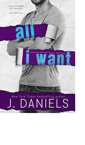 All I Want by J. Daniels