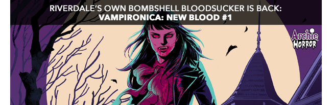 Riverdale's own bombshell bloodsucker is back: Vampironica: New Blood #1
