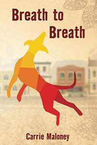Breath to breath by carrie maloney