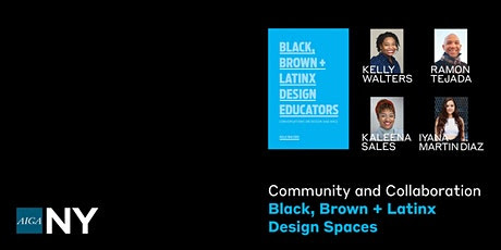 Community and Collaboration ~ Black, Brown + Latinx Design Spaces tickets