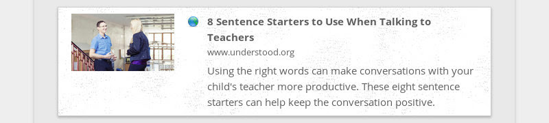 8 Sentence Starters to Use When Talking to Teachers www.understood.org Using the right words can...
