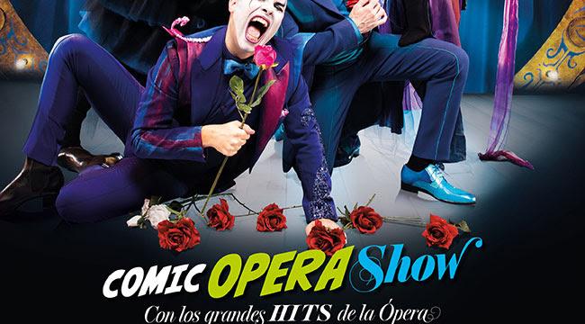 Comic Opera Show. Con los grandes hits de la ópera.