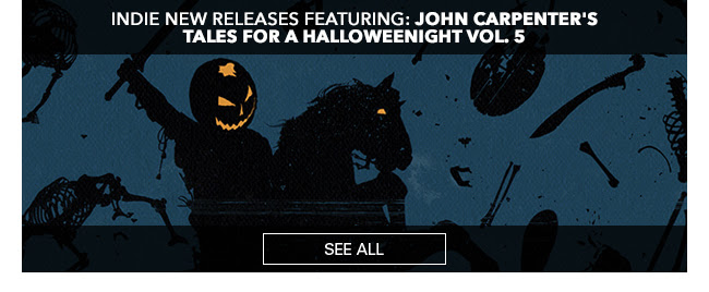 Indie New Releases featuring John Carpenter's Tales for a HalloweeNight Vol. 5 See All