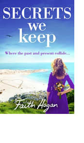 Secrets We Keep by Faith Hogan