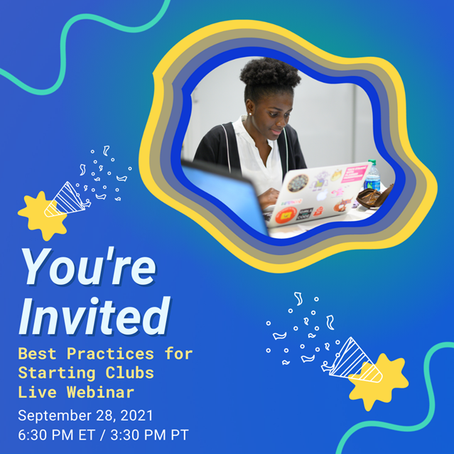"""An image of a girl at a laptop against a blue background with wavy patterns, party poppers, and the words, """"You're invited. Best practices for starting Clubs live webinar, September 28, 2021, 6:30 PM ET / 3:30 PM PT."""""""