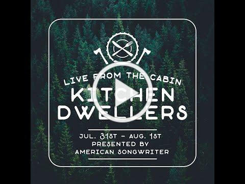 Kitchen Dwellers - PREVIEW - Live From The Cabin