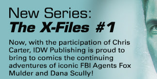 New Series:  The X-Files #1 Now, with the participation of Chris Carter, IDW Publishing is proud to bring to comics the continuing adventures of iconic FBI Agents Fox Mulder and Dana Scully!