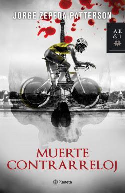 Muerte contrarreloj - Jorge Zepeda Patterson | Planeta de Libros