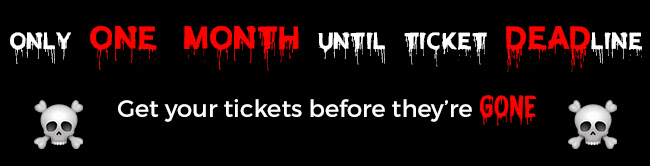 Only One Month Until Ticket DEADline. Get your tickets before they're gone.
