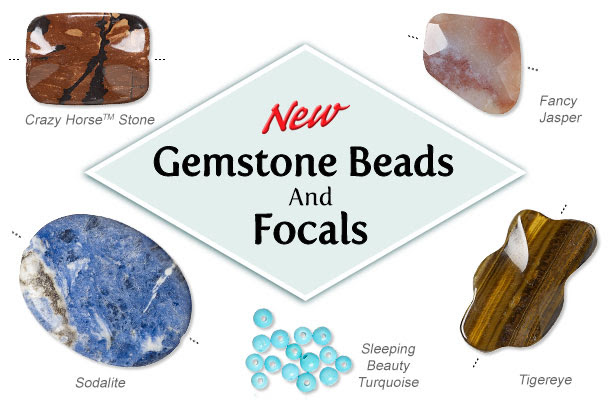 New Gemstone Beads and Focals