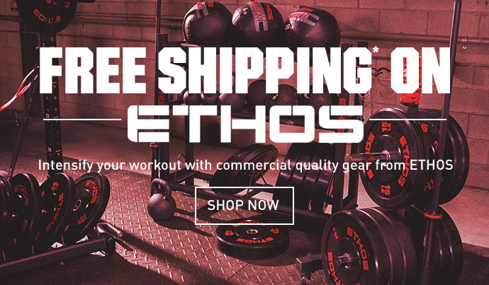 FREE SHIPPING* ON ETHOS | Intensify your workout with commercial quality gear from ETHOS | SHOP NOW >