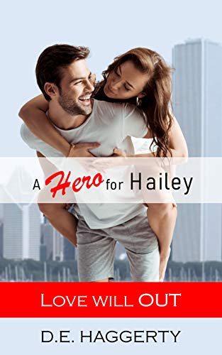Cover for 'A Hero for Hailey (Love Will OUT Book 1)'