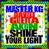 """[News]Master KG, David Guetta & Akon unem forças para o novo single, """"Shine Your Light"""", seguindo o fenômeno global """"Jerusalema"""""""