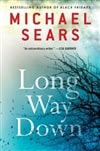 Sears, Michael - Long Way Down (Signed First Edition)