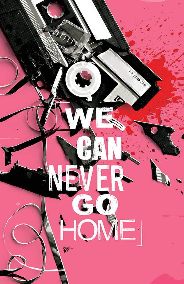 We Can Never Go Home vol 2