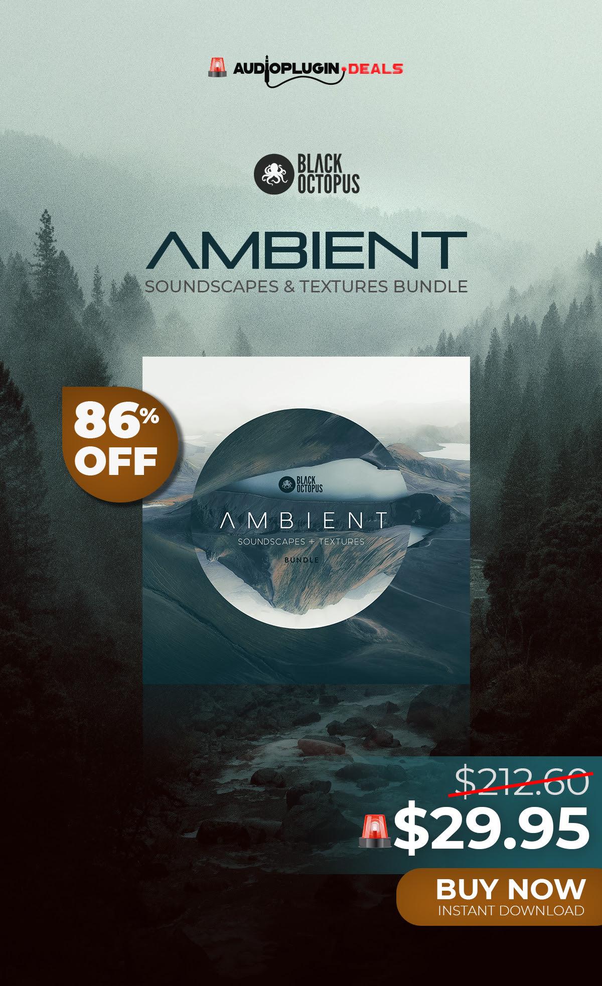 86% DISOCUNT on Ambient Soundscapes & Textures Bundle by Black Octopus.