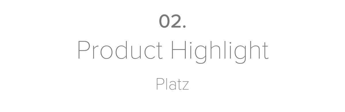 02.Product HighlightPlatz